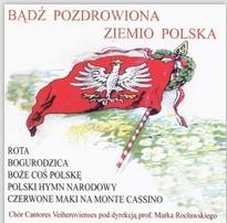 Badz pozdrowiona Ziemio Polska