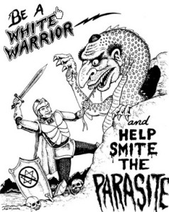 Be a White Warrior, help smite the parasite