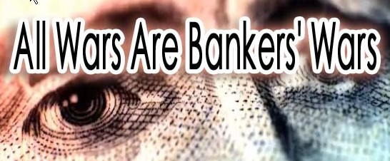 all wars are banker wars