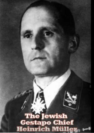 Jewish gestapo chief-Heinrich Muller