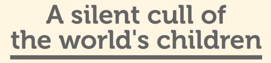 A silent cull of world's children