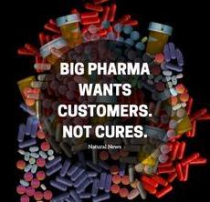 Big pharma wants customers - no cures