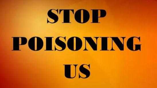 Stop poisoning us