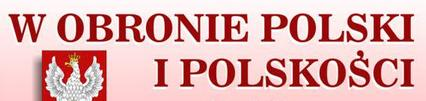W obronie Polski i polskosci