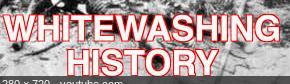 Whitewashing of history