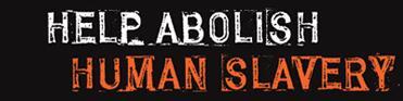 Help abolish human slavery