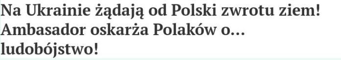 NA Ukrainie zadaja od Polski zwrotu ziem