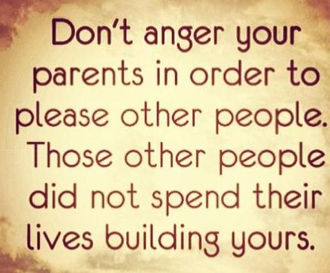 Don't anger your parents