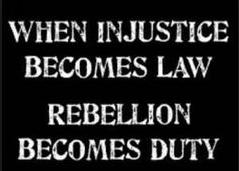 Injustice cause rebelion