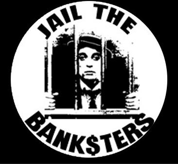 JAIL THE BANKERS
