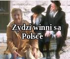 Zydzi winni sa Polsce