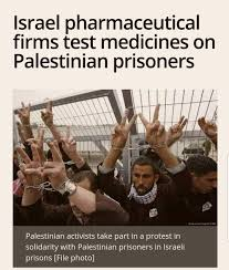 Farmaceutical tests on palestinian prisoners