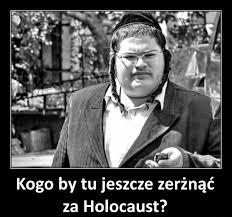 Kogo jeszcze zerznac za holokaust