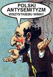Polski antysemityzm wszystkiemu winny