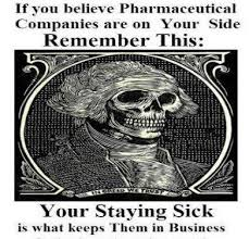 Pharma wants you sick